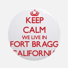 Keep calm we live in Fort Bragg C Ornament (Round)