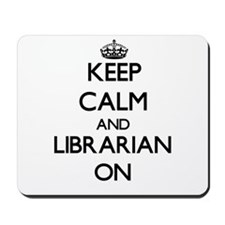 Keep Calm and Librarian ON Mousepad