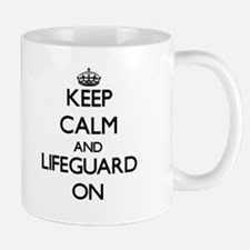 Keep Calm and Lifeguard ON Mugs