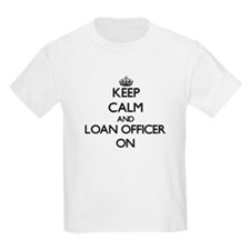 Keep Calm and Loan Officer ON T-Shirt
