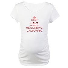 Keep calm we live in Healdsburg Shirt