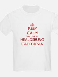 Keep calm we live in Healdsburg California T-Shirt