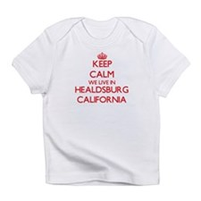 Keep calm we live in Healdsburg Cal Infant T-Shirt