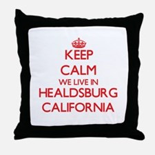 Keep calm we live in Healdsburg Calif Throw Pillow