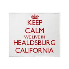 Keep calm we live in Healdsburg Cali Throw Blanket