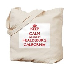 Keep calm we live in Healdsburg Californi Tote Bag