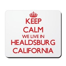 Keep calm we live in Healdsburg Californ Mousepad