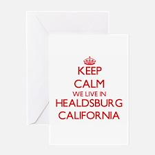 Keep calm we live in Healdsburg Cal Greeting Cards
