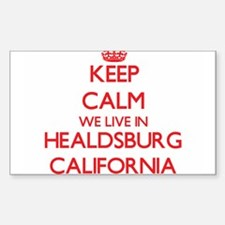 Keep calm we live in Healdsburg California Decal