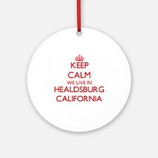 Keep calm we live in Healdsburg C Ornament (Round)