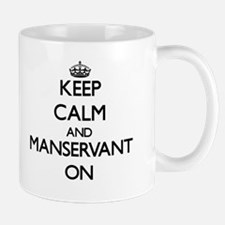 Keep Calm and Manservant ON Mugs