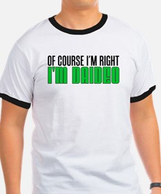 I'm Right I'm Daideo T-Shirt