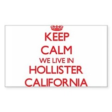 Keep calm we live in Hollister California Decal