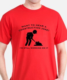 Construction Joke T-Shirt