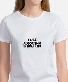 I Use Algorithm In Real Life Tee