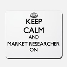 Keep Calm and Market Researcher ON Mousepad