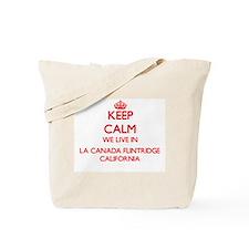 Keep calm we live in La Canada Flintridge Tote Bag
