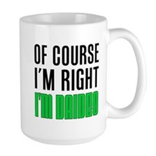 I'm Right Daideo Drinkware Mugs