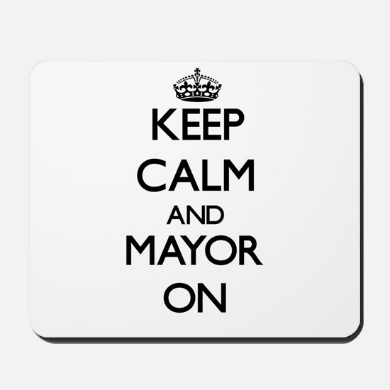 Keep Calm and Mayor ON Mousepad