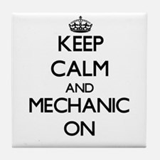 Keep Calm and Mechanic ON Tile Coaster
