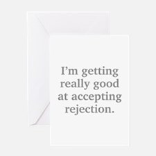Good At Accepting Rejection Greeting Card