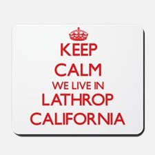 Keep calm we live in Lathrop California Mousepad