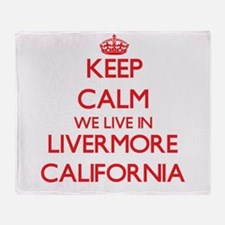 Keep calm we live in Livermore Calif Throw Blanket