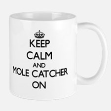 Keep Calm and Mole Catcher ON Mugs
