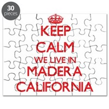 Keep calm we live in Madera California Puzzle