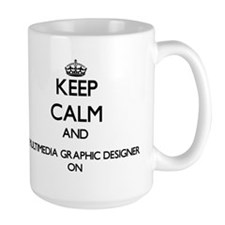 Keep Calm and Multimedia Graphic Designer ON Mugs