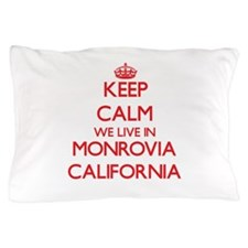 Keep calm we live in Monrovia Californ Pillow Case