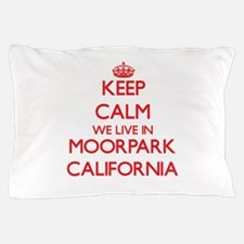 Keep calm we live in Moorpark Californ Pillow Case