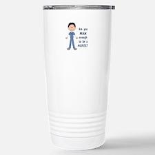MAN ENOUGH TO BE A NURSE Travel Mug