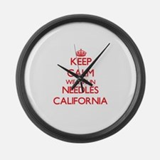 Keep calm we live in Needles Cali Large Wall Clock
