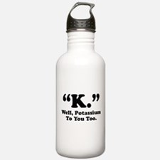 Potassium To You Too Water Bottle
