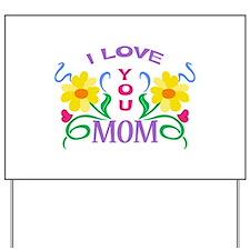 I LOVE YOU MOM Yard Sign