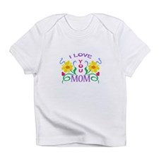 I LOVE YOU MOM Infant T-Shirt