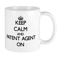 Keep Calm and Patent Agent ON Mugs