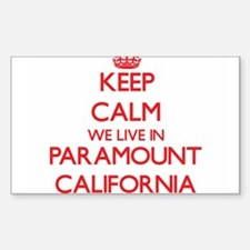 Keep calm we live in Paramount California Decal