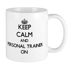 Keep Calm and Personal Trainer ON Mugs