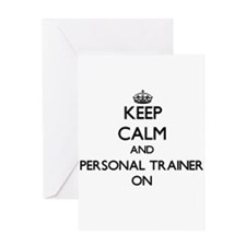 Keep Calm and Personal Trainer ON Greeting Cards