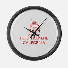 Keep calm we live in Port Hueneme Large Wall Clock