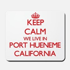 Keep calm we live in Port Hueneme Califo Mousepad