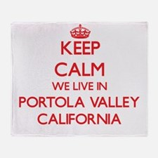 Keep calm we live in Portola Valley Throw Blanket