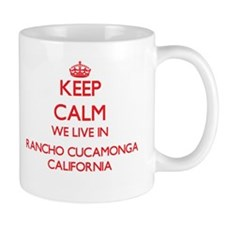 Keep calm we live in Rancho Cucamonga Califor Mugs