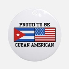 Proud To Be Cuban American Ornament (Round)