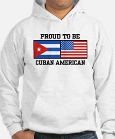 Proud To Be Cuban American Hoodie