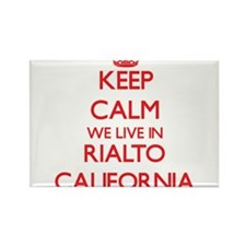 Keep calm we live in Rialto California Magnets