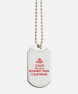 Keep calm we live in Rohnert Park Califor Dog Tags