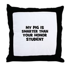 my pig is smarter than your h Throw Pillow
